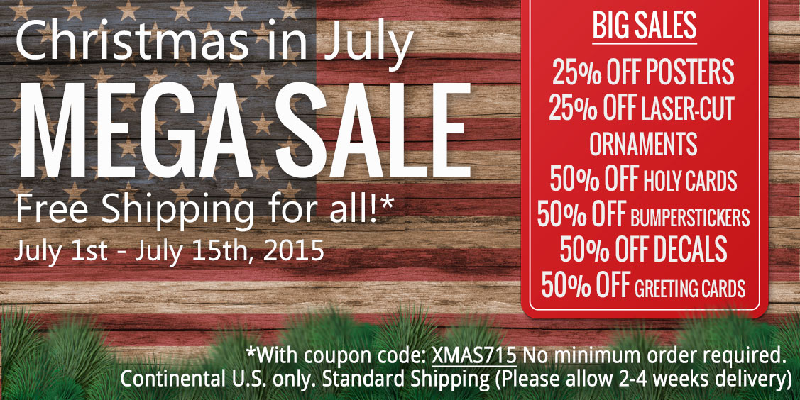 Catholic to the Max Christmas in July Mega Sale! Get Free Shipping with the coupon code XMAS715 now through July 15!